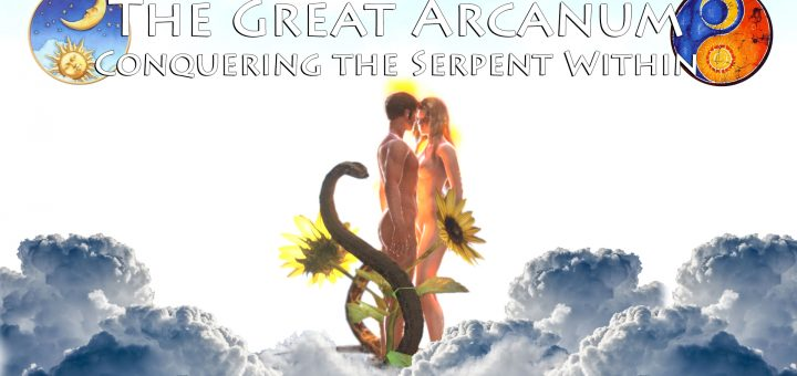 The Great Arcanum - Conquering the Serpent Within