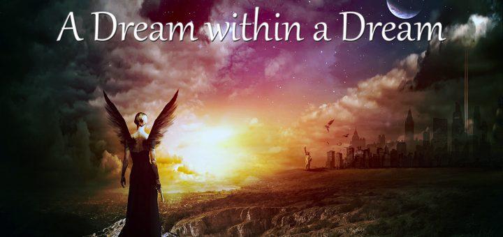 A Dream within a Dream - By Gary Lite