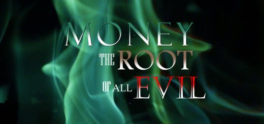 Money – The Root of all Evil