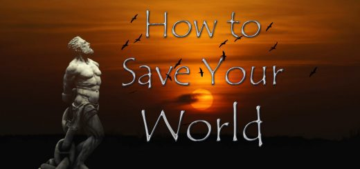 How to Save Your World ~ By Gary Lite